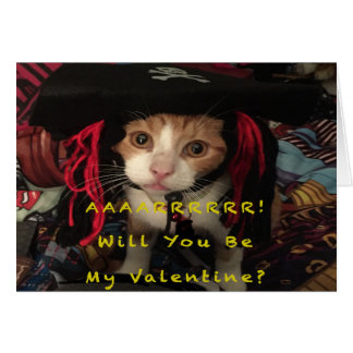 Valentine's Day - Aarrr, Will You be My Valentine? Card