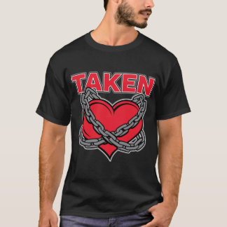 Valentines Day Chained Taken Heart T-Shirt
