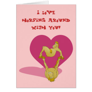 Valentines day, I love horsing around with you. Card
