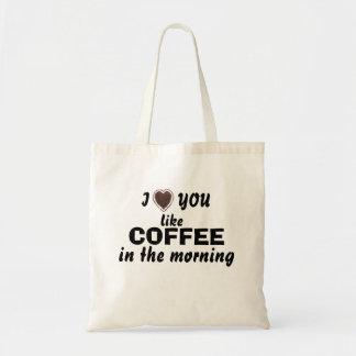 Valentine's Day love you like Coffee Bag