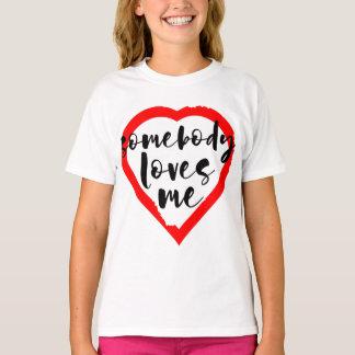 Valentine's Day Somebody Loves Me T-Shirt