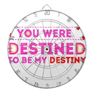 VALENTINES DAY YOU ARE MY DESTINY DARTBOARD