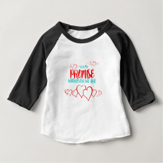 VALENTINES DAY YOU ARE MY PROMISE BABY T-Shirt