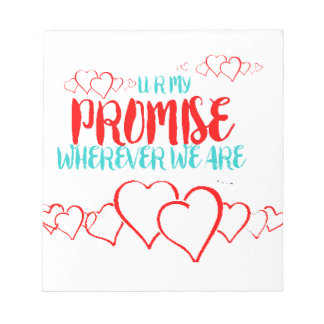 VALENTINES DAY YOU ARE MY PROMISE NOTEPAD