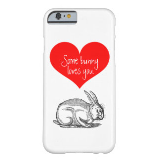 """Valentine's """"Some bunny loves you"""" Barely There iPhone 6 Case"""