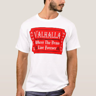 Valhalla Admit 1 Warrior Where The Brave May Live T-Shirt