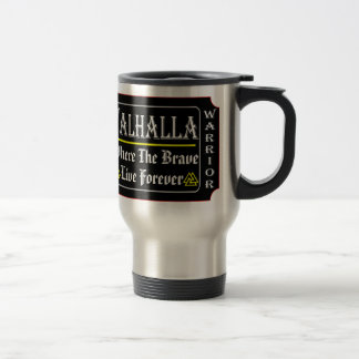 Valhalla Admit 1 Warrior Where The Brave May Live Travel Mug