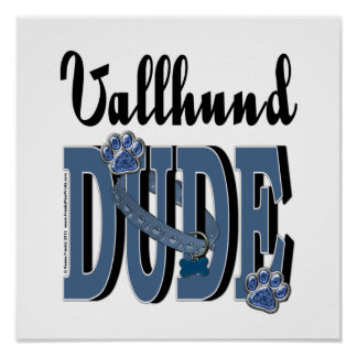 Vallhund DUDE Posters