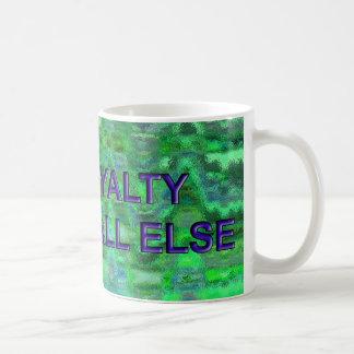 VALUE LOYALTY ABOVE ALL ELSE COFFEE MUG