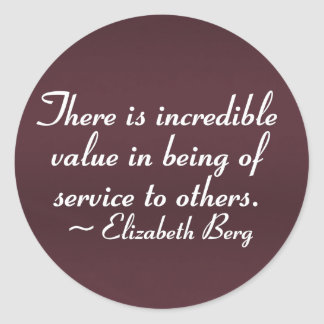 Value of serving others (2) round sticker