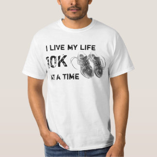 Value T - I live my life 10K at a time /  logo T-Shirt