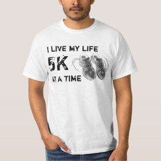 Value T - I live my life 5K at a time /  logo T-Shirt