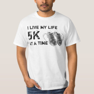 Value T - I live my life 5K at a time T-Shirt