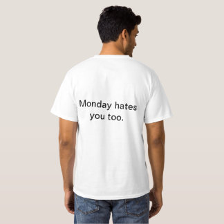 Value T- Shirt about Mondays.