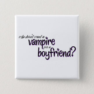 Vampire for a Boyfriend 2 Inch Square Button