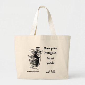 Vampire Penguin: I do not partake...of Fish! Large Tote Bag