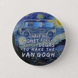 Van Gogh Monet Degas Funny Artist Pun Starry Night 2 Inch Round Button