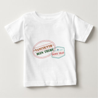 Vancouver Been there done that Baby T-Shirt