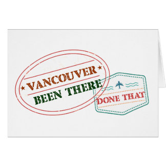 Vancouver Been there done that Card