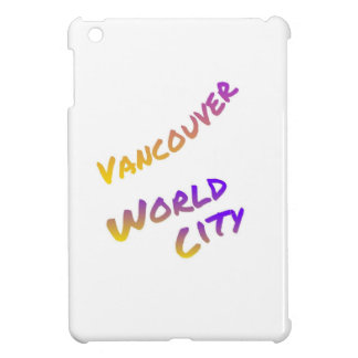 Vancouver world city, colorful text art iPad mini cover