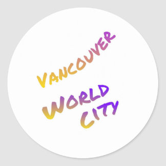 Vancouver world city, colorful text art round sticker