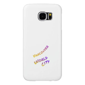 Vancouver world city, colorful text art samsung galaxy s6 cases