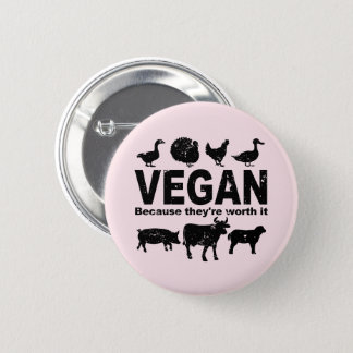 VEGAN because they're worth it (blk) 2 Inch Round Button