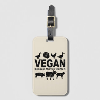 VEGAN because they're worth it (blk) Luggage Tag