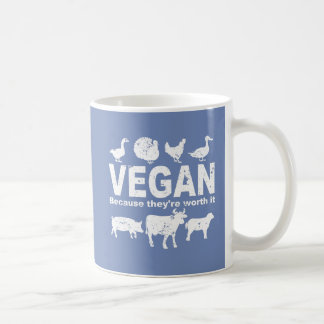 VEGAN because they're worth it (wht) Coffee Mug