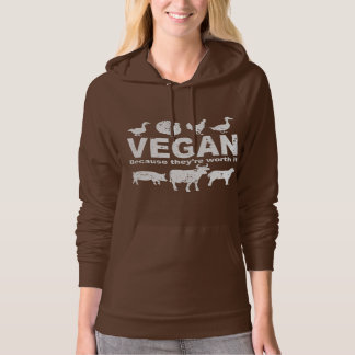 VEGAN because they're worth it (wht) Hoodie