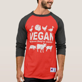 VEGAN because they're worth it (wht) T-Shirt