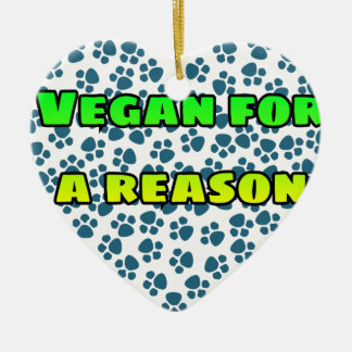 Vegan for a reason ceramic ornament