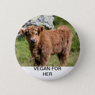 Vegan for Her - Baby Cow 2 Inch Round Button