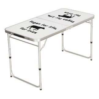 Vegan for life beer pong table