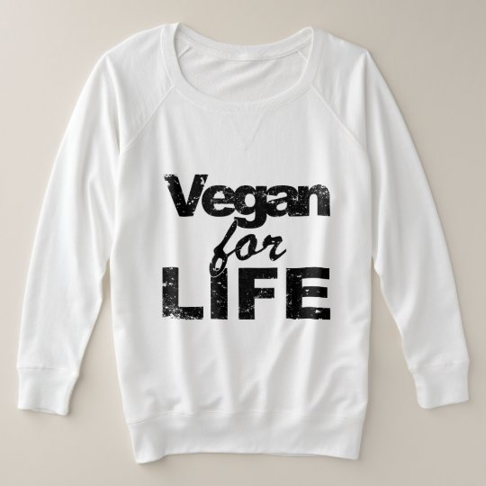 Vegan for LIFE (blk) Plus Size Sweatshirt