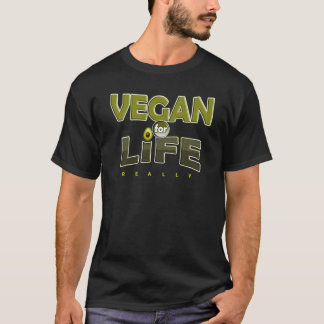 Vegan for Life Veganism Vegetarian Health T-shirt