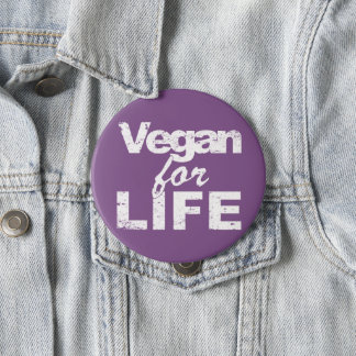 Vegan for LIFE (wht) 4 Inch Round Button