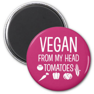 Vegan from my head Tomatoes funny magnet