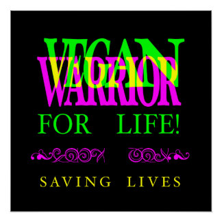VEGAN WARRIOR FOR LIFE. PERFECT POSTER