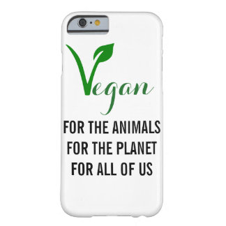VEGAN WILL BE THE ANIMALS, WILL BE THE PLANET, WIL BARELY THERE iPhone 6 CASE