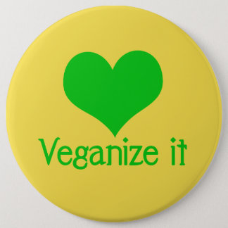 Veganize It 6 Inch Round Button