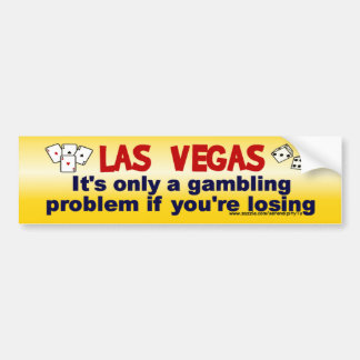Vegas and Gambling... Bumper Sticker