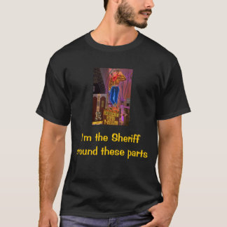 Vegas Vic, I'm the Sheriffaround these parts T-Shirt