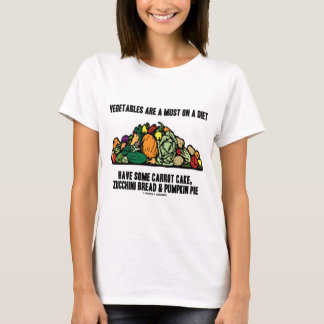Vegetables Are A Must On A Diet (Pile of Veggies) T-Shirt