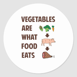 Vegetables Are What Food Eats Classic Round Sticker