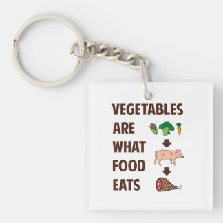 Vegetables Are What Food Eats Double-Sided Square Acrylic Keychain