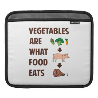 Vegetables Are What Food Eats iPad Sleeve