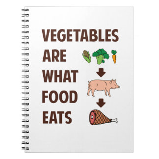 Vegetables Are What Food Eats Spiral Notebook