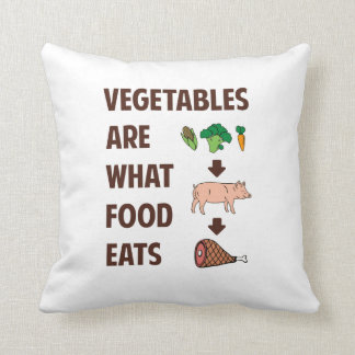 Vegetables Are What Food Eats Throw Pillow