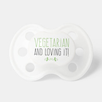Vegetarian and loving it! pacifier